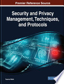 Security and Privacy Management, Techniques, and Protocols