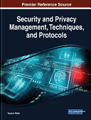 Security and Privacy Management  Techniques  and Protocols