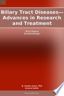 Biliary Tract Diseases—Advances in Research and Treatment: 2012 Edition