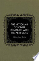The Victorian Colonial Romance with the Antipodes