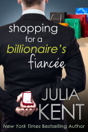 Shopping for a Billionaire's Fiancee (Shopping #6)(Billionaire Romance) (Romantic Comedy)