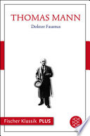 Doktor Faustus  : Das Leben des deutschen Tonsetzers Adrian Leverkühn, erzählt von einem Freunde