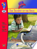 The Trumpet of the Swan Lit Link Gr. 4-6