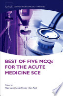 Best of Five MCQs for the Acute Medicine SCE Book
