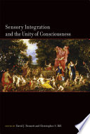 Sensory Integration and the Unity of Consciousness