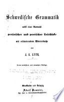 Schwedische grammatik : nebst einer Auswahl prosaischer und poetischer Lesestücke mit erläuterndem Wörterbuche