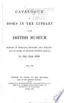 Catalogue of the Books in the Library of the British Museum Printed in England, Scotland, & Ireland, & of Books in English Printed Abroad to the Year 1640