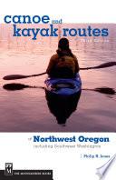 Canoe and Kayak Routes of Northwest Oregon and Southwest Washington, 3rd Edition