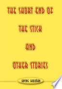 The Short End of the Stick and Other Stories