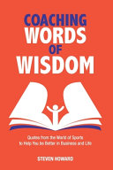 Coaching Words of Wisdom  Quotes from the World of Sports to Help You be Better in Business and Life