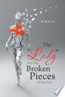 The    Lady    and the Broken Pieces of Her Life
