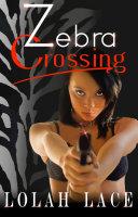 Zebra Crossing (BWWM Interracial Crime Suspense Romance)