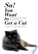 So  You Want to Get a Cat an Animal Love Book