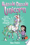 Razzle Dazzle Unicorn  Phoebe and Her Unicorn Series Book 4