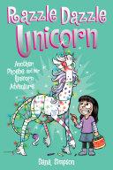 Razzle Dazzle Unicorn (Phoebe and Her Unicorn Series Book 4)