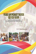 WOMEN EMPOWERMENT THROUGH SELF HELP GROUPS A special Reference with Tiruchirapalli city (1990-2008)