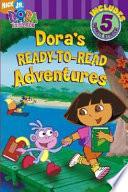 Dora S Ready To Read Adventures Book