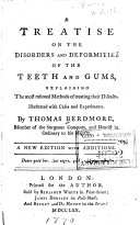 A Treatise on the Disorders and Deformities of the Teeth and Gums