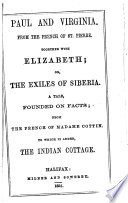 Paul and Virginia     Together with Elizabeth  or  The exiles of Siberia     To which is added  The Indian cottage