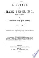 A Letter to Mark Lemon Esq   Editor of    Punch     in vindication of the Black Country  By J  H  Reprinted     from the    Midland Counties Express     etc