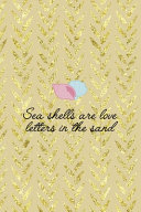 Sea Shells Are Love Letters In The Sand Book