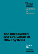 Updating for Business  Managing the Office  The Introduction   Evaluation of Office Systems  Element 5 Workbook