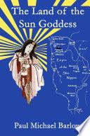 The Land of the Sun Goddess