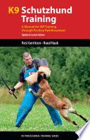 K9 Schutzhund Training, Updated 2nd Ed.