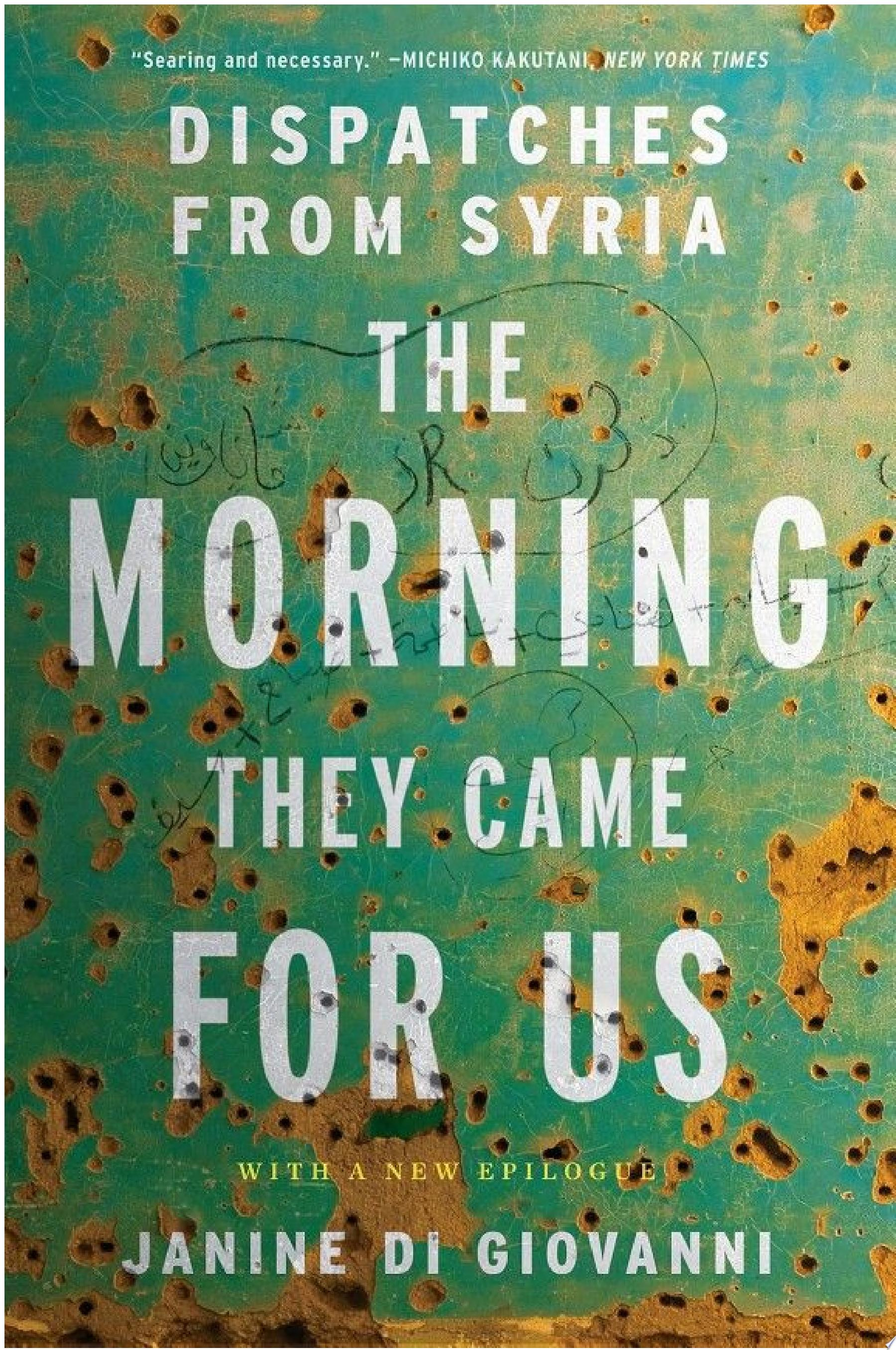 The Morning They Came For Us  Dispatches from Syria