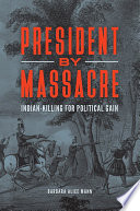 President By Massacre Indian Killing For Political Gain