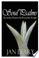 Soul Psalms - Everyday Prayers for Everyday People