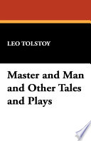 Master and Man and Other Tales and Plays