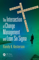 The Intersection of Change Management and Lean Six Sigma Pdf/ePub eBook