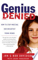 """""""Genius Denied: How to Stop Wasting Our Brightest Young Minds"""" by Jan Davidson, Bob Davidson, Laura Vanderkam"""