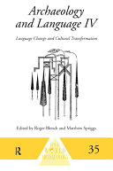 Archaeology And Language Language Change And Cultural Transformation