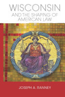 Wisconsin and the Shaping of American Law - Seite 215