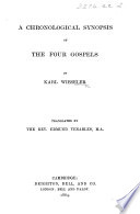 A Chronological Synopsis of the Four Gospels     Translated  from the German  by     E  Venables