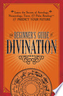 The Beginner S Guide To Divination