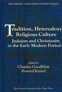 Tradition  Heterodoxy  and Religious Culture