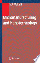 Micromanufacturing and Nanotechnology Book