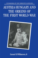 Austria Hungary and the Origins of the First World War