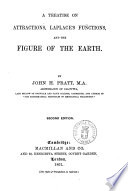 A Treatise on Attractions  Laplace s Functions  and the Figure of the Earth by John H  Pratt    2  Ed Book