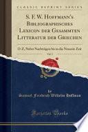 S. F. W. Hoffmann's Bibliographisches Lexicon der Gesammten Litteratur der Griechen, Vol. 3