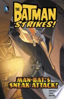 Man-Bat's Sneak Attack!