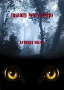 Insanity Never Sleeps