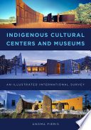 Indigenous Cultural Centers And Museums Book