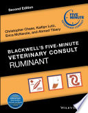 """""""Blackwell's Five-Minute Veterinary Consult: Ruminant"""" by Christopher Chase, Kaitlyn Lutz, Erica McKenzie, Ahmed Tibary"""