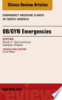 Ob Gyn Emergencies An Issue Of Emergency Medicine Clinics E Book Book PDF