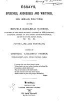 Essays  Speeches  Addresses and Writings   on Indian Politics   of the Hon ble Dadabhai Naoroji