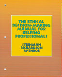 The Ethical Decision making Manual for Helping Professionals